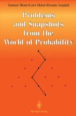 Problems and Snapshots from the World of Probability