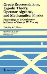 Group Representations, Ergodic Theory, Operator Algebras, and Mathematical Physics