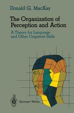 The Organization of Perception and Action