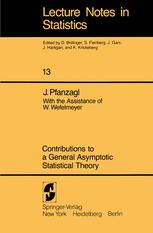 Contributions to a General Asymptotic Statistical Theory