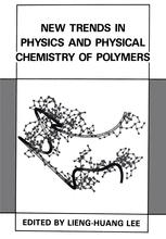 New Trends in Physics and Physucal Chemistry of Polymers