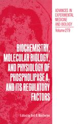 Biochemistry, Molecular Biology, and Physiology of Phospholipase A2 and Its Regulatory Factors