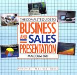 The Complete Guide to Business and Sales Presentation