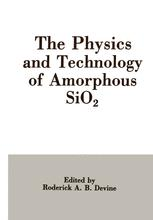 The Physics and Technology of Amorphous SiO2