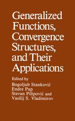 Generalized Functions, Convergence Structures, and Their Applications