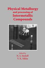 Physical Metallurgy and processing of Intermetallic Compounds