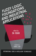 Fuzzy Logic Foundations and Industrial Applications