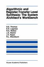 Algorithmic and Register-Transfer Level Synthesis: The System Architect's Workbench