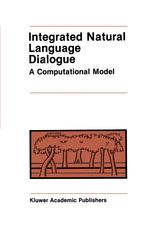 Integrated Natural Language Dialogue
