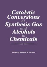 Catalytic Conversions of Synthesis Gas and Alcohols to Chemicals