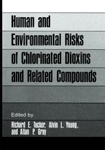 Human and Environmental Risks of Chlorinated Dioxins and Related Compounds