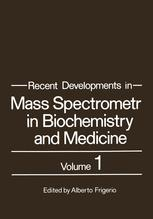 Recent Developments in Mass Spectrometry in Biochemistry and Medicine