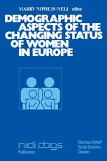 Demographic aspects of the changing status of women in Europe