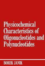 Physicochemical Characteristics of Oligonucleotides and Polynucleotides