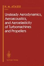 Unsteady Aerodynamics, Aeroacoustics, and Aeroelasticity of Turbomachines and Propellers