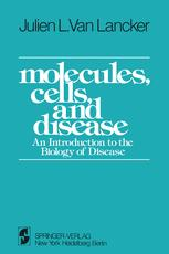 Molecules, Cells, and Disease