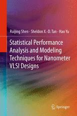 Statistical Performance Analysis and Modeling Techniques for Nanometer VLSI Designs