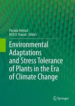 Environmental Adaptations and Stress Tolerance of Plants in the Era of Climate Change