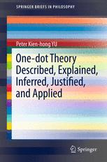 One-dot Theory Described, Explained, Inferred, Justified, and Applied
