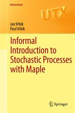 Informal Introduction to Stochastic Processes with Maple