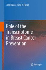 Role of the Transcriptome in Breast Cancer Prevention