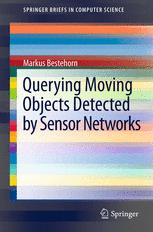 Querying Moving Objects Detected by Sensor Networks