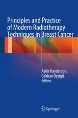 Principles and Practice of Modern Radiotherapy Techniques in Breast Cancer