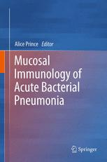 Mucosal Immunology of Acute Bacterial Pneumonia