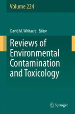 Reviews of Environmental Contamination and Toxicology Volume 224