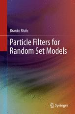 Particle Filters for Random Set Models