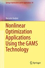 Nonlinear Optimization Applications Using the GAMS Technology