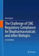 The Challenge of CMC Regulatory Compliance for Biopharmaceuticals and Other Biologics