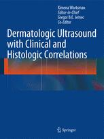 Dermatologic Ultrasound with Clinical and Histologic Correlations