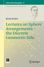 Lectures on Sphere Arrangements – the Discrete Geometric Side