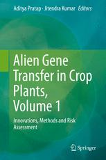 Alien Gene Transfer in Crop Plants, Volume 1