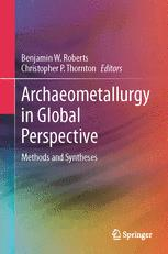 Archaeometallurgy in Global Perspective