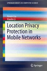 Location Privacy Protection in Mobile Networks