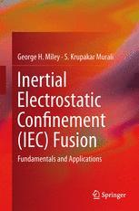 Inertial Electrostatic Confinement (IEC) Fusion