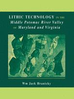 Lithic Technology in the Middle Potomac River Valley of Maryland and Virginia