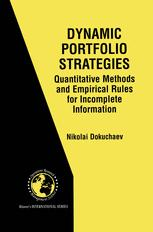 Dynamic Portfolio Strategies: Quantitative Methods and Empirical Rules for Incomplete Information
