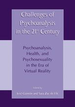 Challenges of Psychoanalysis in the 21st Century