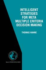 Intelligent Strategies for Meta Multiple Criteria Decision Making