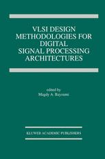VLSI Design Methodologies for Digital Signal Processing Architectures