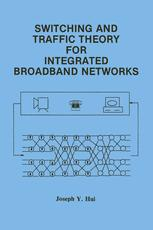 Switching and Traffic Theory for Integrated Broadband Networks