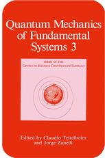 Quantum Mechanics of Fundamental Systems 3