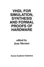 VHDL for Simulation, Synthesis and Formal Proofs of Hardware