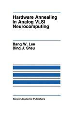 Hardware Annealing in Analog VLSI Neurocomputing