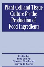 Plant Cell and Tissue Culture for the Production of Food Ingredients