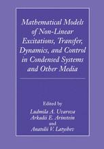 Mathematical Models of Non-Linear Excitations, Transfer, Dynamics, and Control in Condensed Systems and Other Media