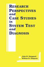Research Perspectives and Case Studies in System Test and Diagnosis